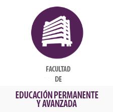 Facultad de Educación Permanente y Avanzada