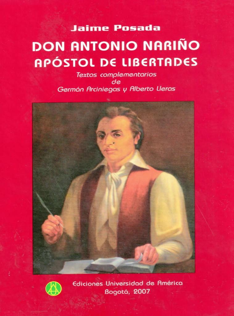 Don Antonio Nariño apóstol de libertadesPosada, JaimeTextos Complementarios de: Arciniegas, Germán; Lleras Camargo, Alberto