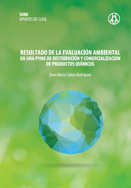 Resultado de la evaluación ambiental en una PYME de distribución y comercialización de productos químicos   Dora María Cañón Rodríguez  ISBN: 978-958-8517-28-5
