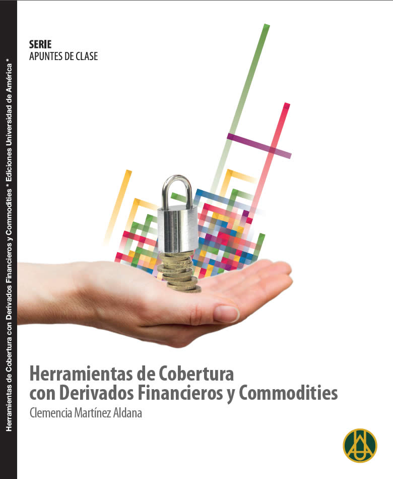 Herramientas de Cobertura con Derivados Financieros y Commodities / Clemencia Martínez Aldana