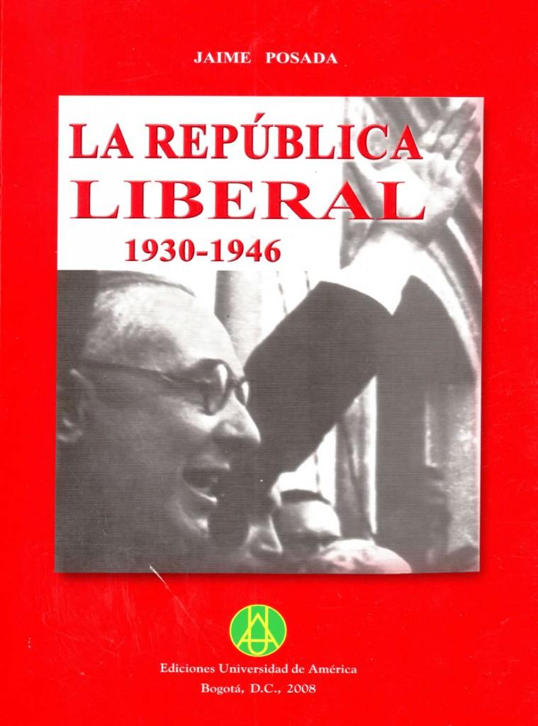 La república liberal 1930-1946Posada, Jaime