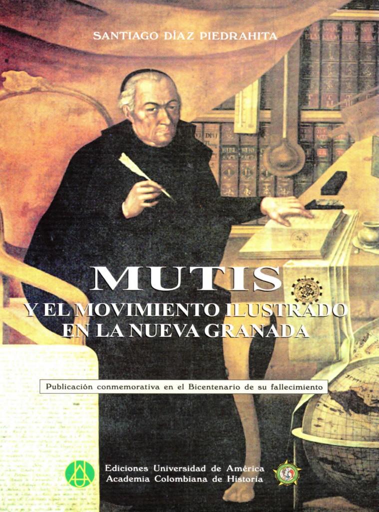 Mutis y el movimiento ilustrado en la Nueva GranadaDíaz Piedrahita, Santiago