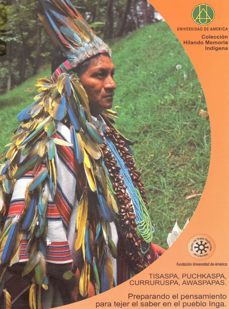 Tisaspa, Puchkaspa, Curruruspa, Awaspapas: preparando el pensamiento para tejer el saber en el pueblo IngaAgreda, Antonia; Agreda, Agustín; Chasoy-Uarmi Yuyay, Pastora