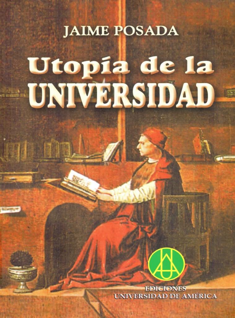Utopía de la universidadPosada, Jaime