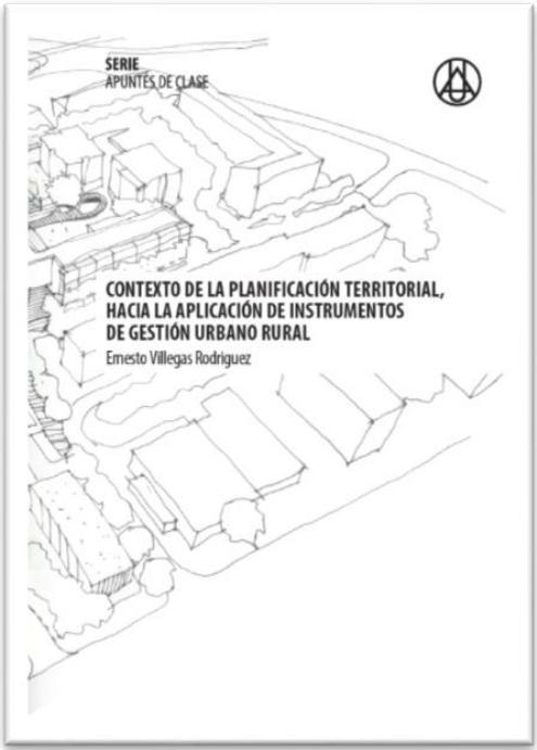 Contexto de la planificación territorial, hacía la aplicación de instrumentos de gestión urbano rural Ernesto Villegas RodríguezISBN: 978-958-8517-29-2