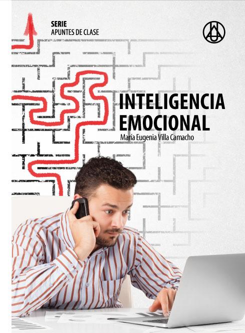 Inteligencia emocional: Desarrollo personal y organizacional  María Eugenia  Villa Camacho ISBN 978-958-8517-25-4