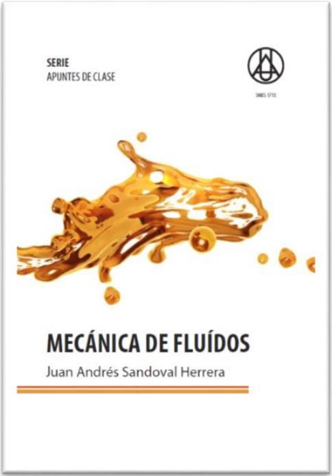 Mecánica de fluidos Juan Andrés Sandoval Herrera ISBN: 978-958-8517-36-0