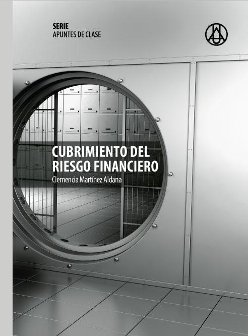 Cubrimiento del riesgo financiero   Clemencia  Martínez Aldana  ISBN 978-958-8517-24-7