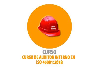CURSO DE AUDITOR INTERNO EN  ISO 45001:2018