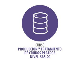 CURSO EN PRODUCCIÓN Y TRATAMIENTO DE CRUDOS PESADOS NIVEL BÁSICO
