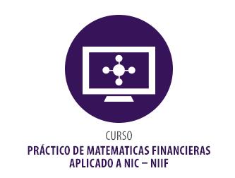 CURSO PRACTICO DE MATEMATICAS FINANCIERAS APLICADO A NIC – NIIF
