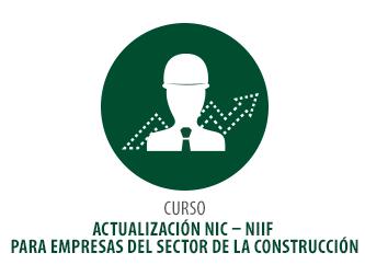 CURSO ACTUALIZACIÓN NIC – NIIF PARA EMPRESAS DEL SECTOR DE LA CONSTRUCCIÓN