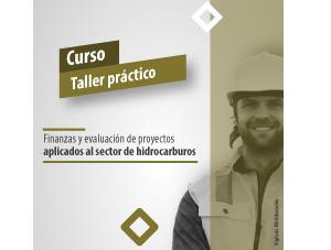 Finanzas y evaluación de proyectos aplicados al sector de hidrocarburos