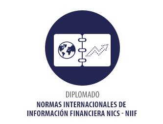 DIPLOMADO EN NORMAS INTERNACIONALES DE INFORMACION FINANCIERA NICs – NIIF