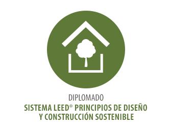 DIPLOMADO SISTEMA LEED® PRINCIPIOS DE DISEÑO Y CONSTRUCCIÓN SOSTENIBLE